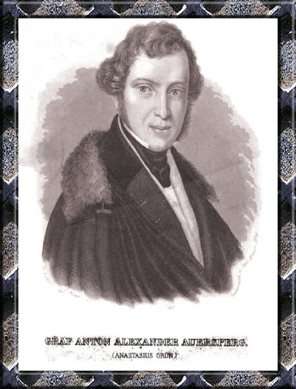 """Anton Alexander Graf von Auersperg """"Anastasius Grün"""""""